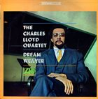 CHARLES LLOYD The Charles Lloyd Quartet ‎: Dream Weaver album cover