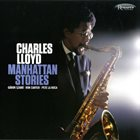 CHARLES LLOYD Manhattan Stories album cover