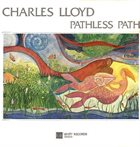 CHARLES LLOYD Pathless Path (aka Koto) album cover