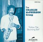 CHARLES MCPHERSON Follow The Bouncing Ball album cover