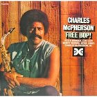CHARLES MCPHERSON Free Bop! album cover