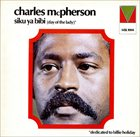 CHARLES MCPHERSON Siku Ya Bibi (Day Of The Lady) album cover