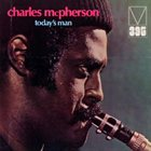 CHARLES MCPHERSON Today's Man album cover
