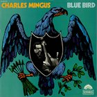CHARLES MINGUS Blue Bird album cover