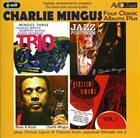 CHARLES MINGUS Four Classic Albums Plus album cover