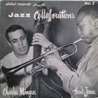CHARLES MINGUS Jazz Collaborations, Vol. I album cover