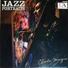 CHARLES MINGUS Jazz Portraits (aka Wonderland aka Jazz Portraits. Mingus In Wonderland) album cover