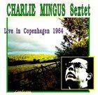 CHARLES MINGUS Live in Copenhagen 1964 album cover