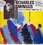 CHARLES MINGUS Live In Paris, 1964 Vol. 2 (aka Paris 1964, Vol 2) album cover