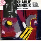 CHARLES MINGUS Meditation album cover