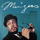 CHARLES MINGUS Mingus (aka The Candid Recordings (Featuring Eric Dolphy)) album cover