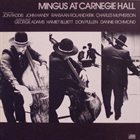 CHARLES MINGUS Mingus at Carnegie Hall album cover