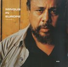 CHARLES MINGUS Mingus in Europe, Volume 2 album cover