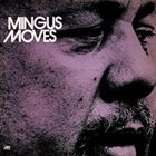 CHARLES MINGUS Mingus Moves album cover