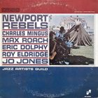 CHARLES MINGUS Newport Rebels (with Max Roach, Eric Dolphy, Roy Eldridge, Jo Jones) album cover