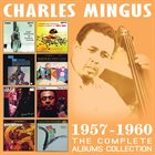 CHARLES MINGUS The Complete Albums Collection 1957-1960 album cover