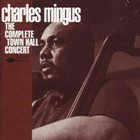 CHARLES MINGUS The Complete Town Hall Concert album cover