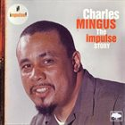 CHARLES MINGUS The Impulse Story album cover
