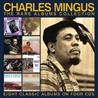 CHARLES MINGUS The Rare Albums Collection album cover