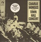 CHARLES MINGUS Town Hall Concert album cover