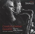 CHARLES OWENS (1972) Charles Owens Quartet Featuring Joel Frahm, Alex Claffy, Ari Hoenig : Live At Smalls album cover
