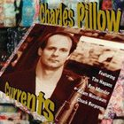 CHARLES PILLOW Currents album cover
