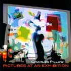 CHARLES PILLOW Pictures At An Exhibition album cover