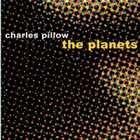 CHARLES PILLOW The Planets album cover
