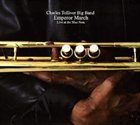 CHARLES TOLLIVER Emperor March: Live at the Blue Note album cover
