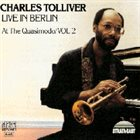 CHARLES TOLLIVER Live In Berlin At The Quasimodo Vol.2 album cover
