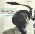 CHARLES TYLER Live at Sweet Basil, Vol. 1 album cover