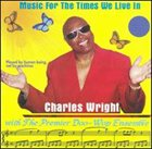 CHARLES WRIGHT Music For The Times We Live In album cover