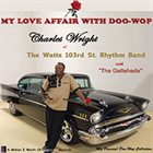 CHARLES WRIGHT My Love Affair With Doo-Wop album cover
