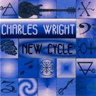 CHARLES WRIGHT New Cycle album cover