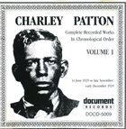 CHARLEY PATTON Complete Recorded Works In Chronological Order Volume 1 (14 June 1929 to late November/early December 1929) album cover