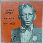 CHARLEY PATTON Founder Of The Delta Blues album cover