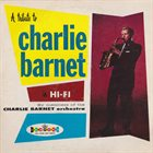 CHARLIE BARNET A Tribute To Charlie Barnet In Hi-Fi By Members Of The Charlie Barnet Orchestra album cover
