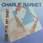 CHARLIE BARNET One For My Baby album cover