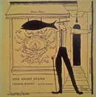 CHARLIE BARNET One Night Stand album cover