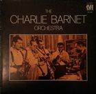 CHARLIE BARNET The Charlie Barnet Orchestra album cover