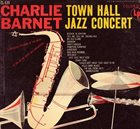 CHARLIE BARNET Town Hall Jazz Concert album cover