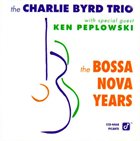 CHARLIE BYRD The Bossa Nova Years album cover