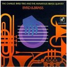 CHARLIE BYRD Charlie Byrd Trio With Annapolis Brass Quintet ‎: Byrd & Brass album cover