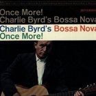 CHARLIE BYRD Charlie Byrd's Bossa Nova Once More! album cover