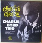 CHARLIE BYRD Charlie's Choice: Jazz At The Showboat, Volume IV (aka The Guitar Artistry Of Charlie Byrd) album cover