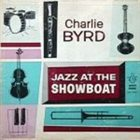 CHARLIE BYRD Jazz at the Showboat (aka Byrd's Word) album cover