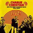 CHARLIE CHRISTIAN Charlie Christian with The Benny Goodman Sextet - Solo Flight - Live! album cover