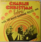CHARLIE CHRISTIAN Live With Benny Goodman Sextett - 1940 album cover