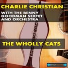 CHARLIE CHRISTIAN The Wholly Cats album cover