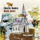 CHARLIE HADEN Come Sunday (with Hank Jones) album cover